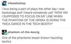 Stupid Funny Memes, Funny Posts, Funny Quotes, Hilarious, Theatre Nerds, Musical Theatre, Broadway, Love Never Dies, Phantom Of The Opera