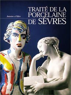 Traité de la porcelaine de Sèvres - Antoine d' Albis