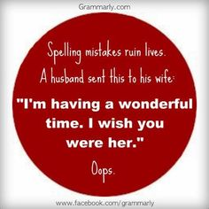 spelling and punctuation matter. Bad Grammar, Grammar Humor, Grammar And Punctuation, Grammar Lessons, Writing Quotes, Writing Advice, Blog Writing, Writing Ideas, Funny Pix