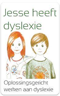 Oplossingsgericht werken met: Jesse heeft dyslexie - De methodiek is te bestellen bij Groen Educatief