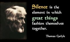 Same quote on silence, different image. Thomas Carlyle, Christian Faith, Historian, Author, Wisdom, Thoughts, Quotes, Image, Ideas
