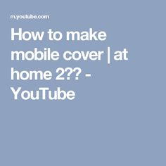 How to make mobile cover | at home 2✔️ - YouTube