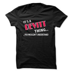 Awesome Tee Its a DEVITT Thing! T shirts