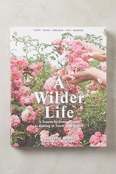 A Wilder Life - anthropologie.com