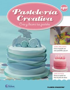 Fascículo 140 de Pastelería Creativa Cake Tutorial, Sweet Cakes, Cupcake Cakes, Cooking, Desserts, Manual, Food, Magazine, Lifestyle
