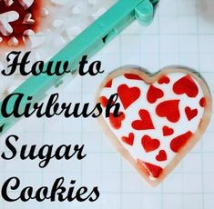 Step by step beginner's guide to airbrushing sugar cookies- from airbrush kit assembly to the final product! Sugar Cookie Royal Icing, Best Sugar Cookies, Candy Cookies, Valentine Cookies, Cupcake Cookies, Decorated Cookies, Icebox Cookies, Holiday Cookies, Cupcakes