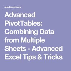 Advanced PivotTables: Combining Data from Multiple Sheets - Advanced Excel Tips & Tricks