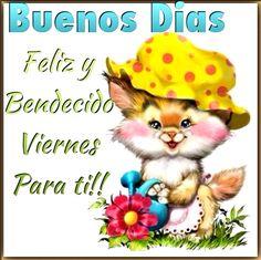 Buenos Dias: Feluz y Bendecido Viernes para ti!!