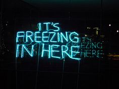 'It's freezing in here' Neon sign Royal festival hall South Bank London 25th February 2012 - Photography by dennoir, via Flickr