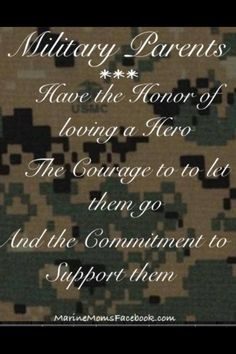 Military Parents have Honor, Courage and Commitment Army Quotes, Military Quotes, Military Mom, Military Ranks, Military Service, Army Strong Quotes, Army Sayings, Marine Quotes, Military Honors