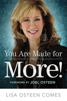 You Are Made For More!, Lisa Osteen Comes: 1/8/13 (trade paperback) #YouAreMadeForMore
