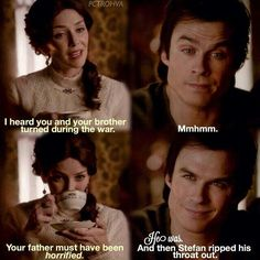 He was. Then Stefan ripped his throat out.