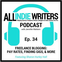 All Indie Writers Podcast Episode 34 - Freelance Blogging with Sharon Hurley Hall