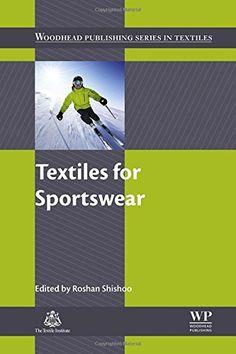 Textiles for Sportswear (Woodhead Publishing Series in Textiles) by Roshan Shishoo http://www.amazon.com/dp/1782422293/ref=cm_sw_r_pi_dp_JypWwb04YJRDY