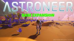 Astroneer- BASE EXPANSION & MORE RESEARCH