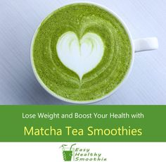 5 Matcha Tea Smoothies to Lose Weight and Boost Your Health