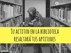Tu actitud en la biblioteca resaltará tus aptitudes