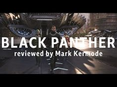 Black Panther reviewed by Mark Kermode