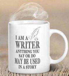I am a writer - coffee mug gift for writers