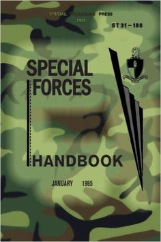 ST 31-180 Special Forces Handbook: January 1965: US Army JFK Special Warfare… Survival Books, Survival Life Hacks, Survival Skills, Team Mission, Naval Special Warfare, Us Army Rangers, Sniper Training, Military Ranks, Special Text