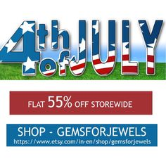 The 4th Of July Blowout Sale - Shop Gemsforjewels - your one stop shop for precious & semiprecious gemstones, cabochons, bezel setting, rosary, rough diamonds, rose cut diamonds, wholesale and much more - Flat 55% off STOREWIDE!! Only till the weekend!