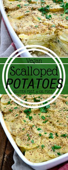 Healthy Vegan Scalloped Potatoes! This yummy dish is oil free and gluten free too!  Gluten free vegan recipes, healthy plant based recipes, healthy potato recipes .
