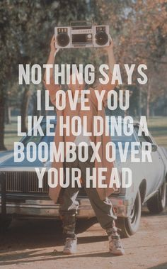 Say Anything ❤❤❤ greatest 80's movie of all time.