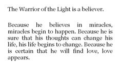 Paulo Coelho. I believe that this is true. I believe it!  (chicfoo) ;)