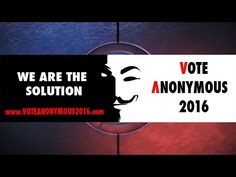 The Humanity Party presents Vote Anonymous 2016 - The Solution For Humanity! - YouTube
