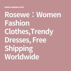 Rosewe:Women Fashion Clothes,Trendy Dresses, Free Shipping Worldwide
