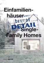 Einfamilierhäuser = Single-family homes: Best of Detail, 2016
