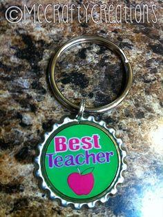 Bottle Cap Key Chain - Best Teacher Ever. $5.00, via Etsy.