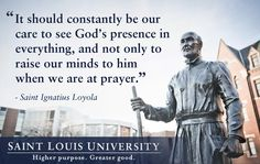 One of our favorite quotes from Saint Ignatius Loyola, founder of the Jesuit order. Find out more about SLU's Jesuit mission. Ignatian Spirituality, St Ignatius Of Loyola, Saint Louis University, Jesus Scriptures, Society Of Jesus, Lives Of The Saints, Divinity School, Insightful Quotes, Saint Quotes