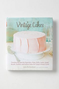 Want this cookbook: Vintage Cakes: Timeless Recipes for Cupcakes, Flips, Rolls, Layer, Angel, Bundt, Chiffon, and Icebox Cakes for Today's Sweet Tooth