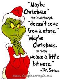 """""""Then the Grinch thought of something he hadn't before! What if Christmas, he thought, doesn't come from a store. What if Christmas.means a little bit more! Seuss, How the Grinch Stole Christmas! Grinch Christmas Decorations, Grinch Christmas Party, Grinch Who Stole Christmas, Grinch Party, Christmas Books, Christmas Humor, Funny Christmas Movie Quotes, Xmas, Christmas Ideas"""