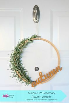Create a simple DIY Rosemary Autumn Wreath to celebrate fall with our free Autumn SVG file and wreath tutorial. This project uses fresh rosemary from your garden, an embroidery hoop and a design cut from chipboard using your Cricut Maker. #Autumn #wreath #CricutMaker #Cricut Fun Crafts For Kids, Fall Crafts, Diy Crafts, Thanksgiving Diy, Diy Wreath, Wreath Ideas, Autumn Wreaths, Wreath Tutorial, Fall Diy
