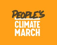 "The People's Climate March is being organized by an ever-growing coalition that comprises more than 1,000 organizations demanding world leaders take action to combat climate change. Because this is a ""movement of movements"" moment, the People's Climate March is being organized in a participatory, open-source model. The full list of participating organizations is on this site."