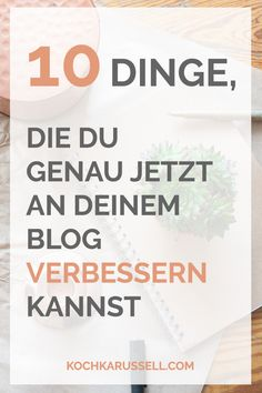10 Dinge, die du genau jetzt an deinem Blog verbessern kannst - kochkarussell.com