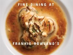 Frankie Rowland's is a classic establishment that has far more than just great steaks. Oysters Rockefeller, Great Steak, Cupcake Wars, Sea Bass, Executive Chef, Steaks, Fine Dining, Pearls, Classic