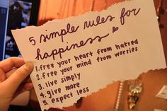 5 Simple Rules for Free Your Heart from Hatred,free Your Mind From Worries,Live Simply,Give More,Expect Less ~ Happiness Quote Happy Quotes, Great Quotes, Quotes To Live By, Inspirational Quotes, Happiness Quotes, Motivational Quotes, Finding Happiness, Awesome Quotes, Funny Quotes
