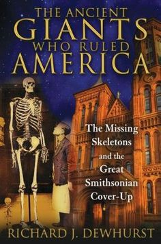 ancient giants   The Ancient Giants Who Ruled America: The Missing Skeletons and the ...