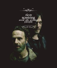 """Rick Grimes & Daryl Dixon. Brothers. TWD. The Walking Dead. """"A"""" Screwing with the wrong people."""