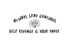 Always Stay Gracious, Best Revenge Is Your Paper | Beyonce Formation | motivational quote