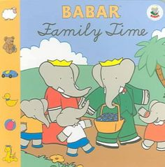 """Babar Family Time"" by Laurent de Brunhoff famili week, prek famili, famili time, famili themepreschool"