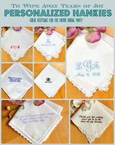 Personalized wedding handkerchiefs to dry your tears of joy.  Embroider a monogram or a saying of your choice!