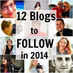 12 Blogs to Follow in 2014 - for travel, inspiration, health, business and lifestyle