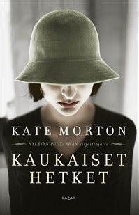 Ullan Luetut kirjat: Kate Morton Kaukaiset hetket