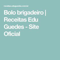 Bolo brigadeiro   Receitas Edu Guedes - Site Oficial