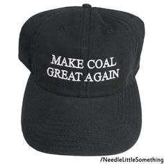 2e6b51ff06e Make Coal Great Again Embroidered Dad Hat Cap With Adjustable Strap Closure