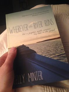 Wherever the River Runs: By Kelly Minter . A book review